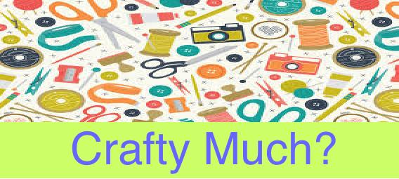 Do You Consider Yourself Crafty?