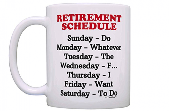How To Ruin a Retiree's Schedule