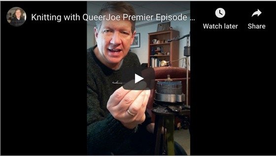 Knitting With QueerJoe – Episode 1